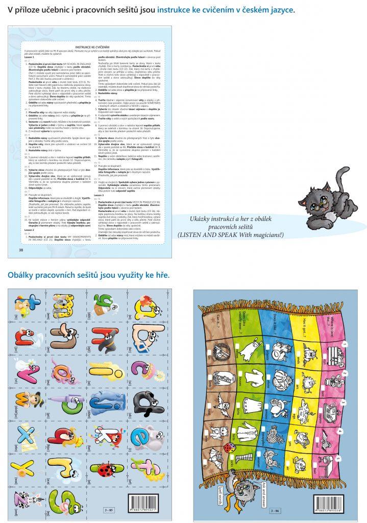 učebnice a pracovní sešity obsahují přílohy s instrukcemi ke cvičením i hry (zde LISTEN AND SPEAK With magicians!)